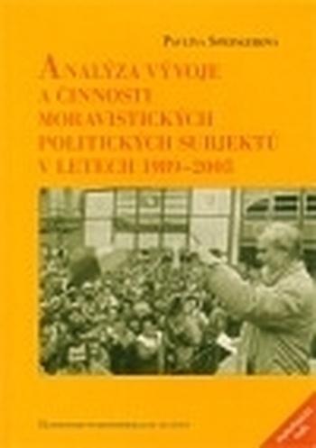Analýza vývoje a činnosti moravistických politických subjektů v letech 1989-2005