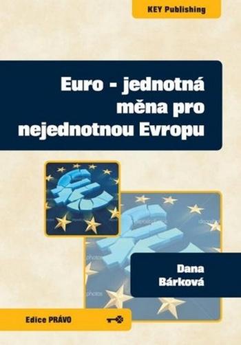 Euro. Jednotná měna pro nejednotnou Evropu