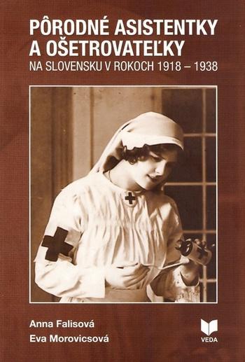 Pôrodné asistentky a ošetrovateľky na Slovensku v rokoch 1918 - 1938