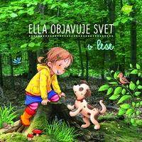 V lese - Ella objavuje svet