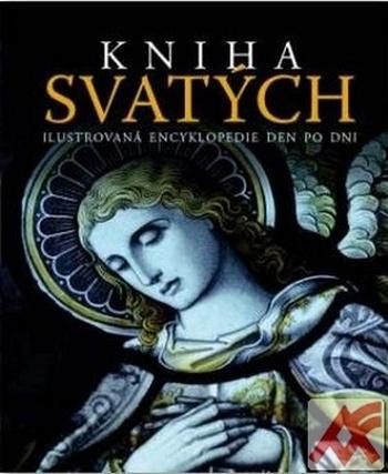 Kniha svatých. Ilustrovaná encyklopedie den po dni