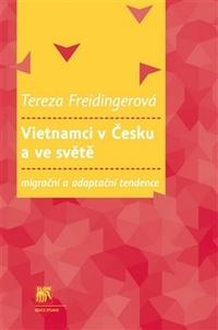 Vietnamci v Česku a ve světě. Migrační a adaptační tendence