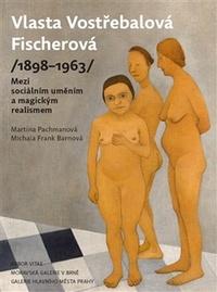 Vlasta Vostřebalová Fischerová (1898-1963)