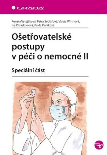 Ošetřovatelské postupy v péči o nemocné II. Speciální část