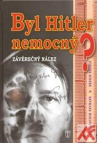 Byl Hitler nemocný? Závěrečný nález