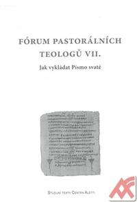 Fórum pastorálních teologů VII. Jak vykládat písmo svaté