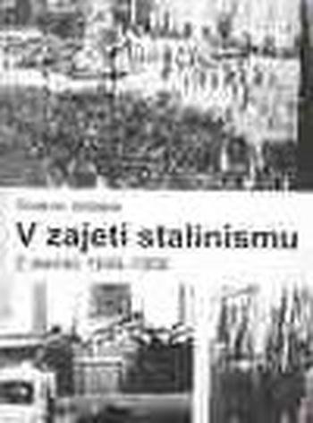 V zajetí stalinismu