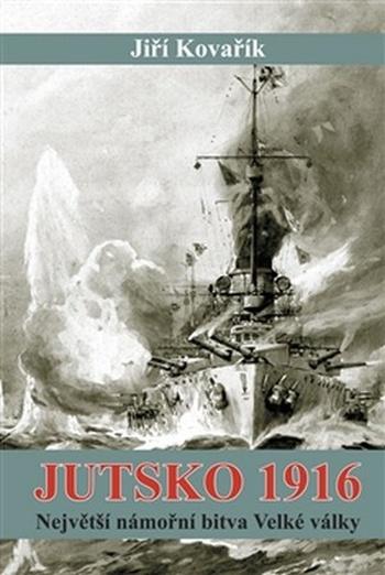 Jutsko 1916. Největší námořní bitva Velké války