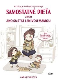 Samostatné dieťa alebo Ako sa stať lenivou matkou