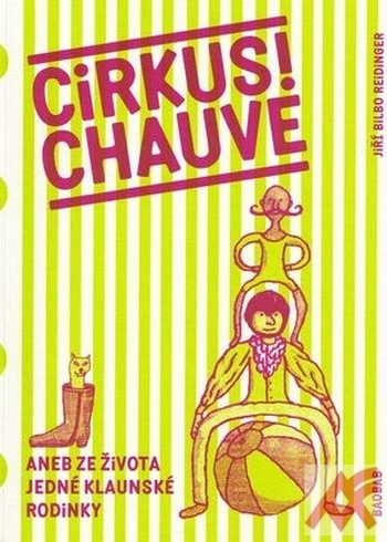 Cirkus! Chauve. Aneb ze života jedné klaunské rodinky