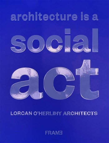 Architecture is a Social Act