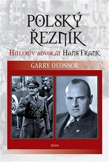 Polský řezník. Hitlerův advokát Hans Frank