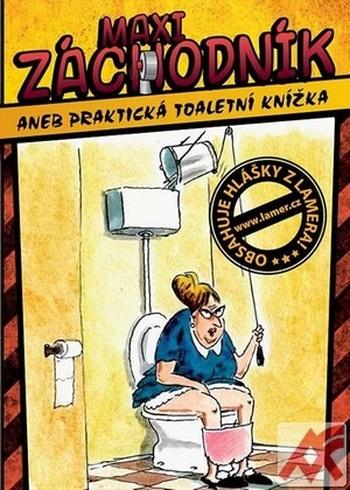 Maxi Záchodník aneb Praktická toaletní knížka