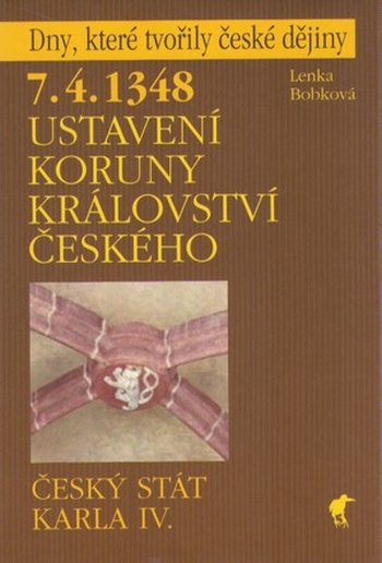 7.4.1348 - Ustavení Koruny království českého