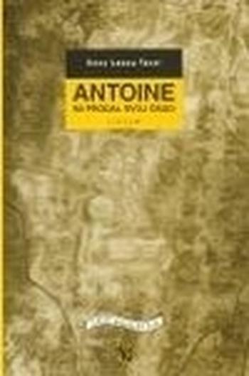 Antoine mi prodal svůj osud