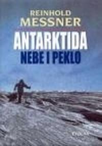 Antarktida. Nebe i peklo
