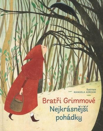 Nejkrásnější pohádky - Bratři Grimmové