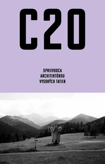 C20: Sprievodca architektúrou Vysokých Tatier