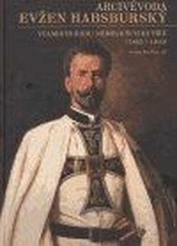 Arcivévoda Evžen Habsburský (1863-1954)