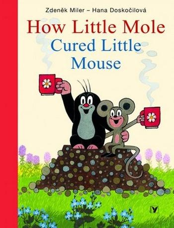 How Little Mole Cured Little Mouse