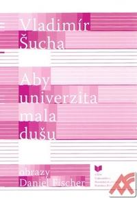 Aby univerzita mala dušu