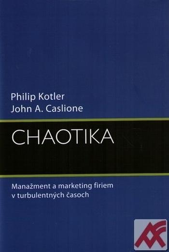 Chaotika. Manažment a marketing firiem v turbulentných časoch
