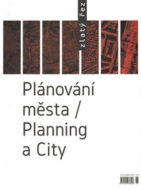 Zlatý řez 38. Plánování města / Planning a city