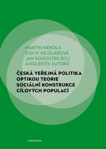 Česká veřejná politika optikou teorie sociální konstrukce cílových populací