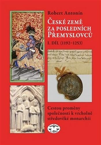 České země za posledních Přemyslovců 1. díl (1192-1253)