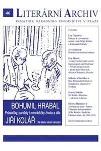 Bohumil Hrabal - Jiří Kolář - Průsečíky, paralely i mimoběžky života a díla