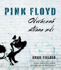 Pink Floyd. Odvrácená strana zdi