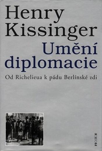 Umění diplomacie. Od Richelieua k pádu Berlínské zdi