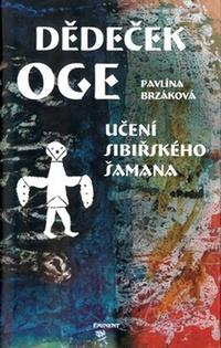 Dědeček Oge. Učení sibiřského šamana