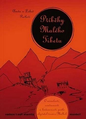 Příběhy Malého Tibetu. O minulosti, současnosti a budoucnosti podle obyvatel ves
