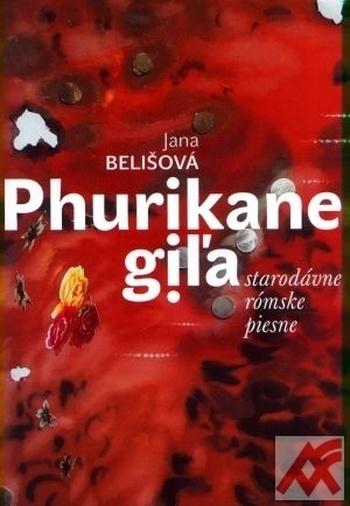Phurikane giľa - starodávne rómske piesne + CD