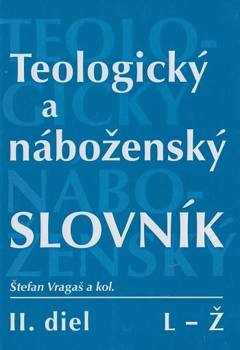 Teologický a náboženský slovník II. L-Ž