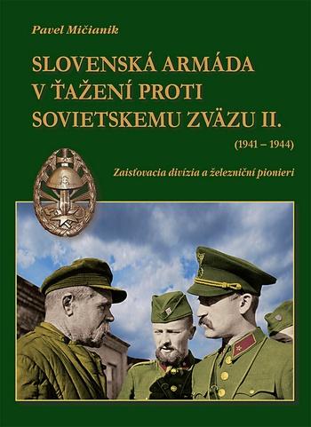 Slovenská armáda v ťažení proti Sovietskemu zväzu II.