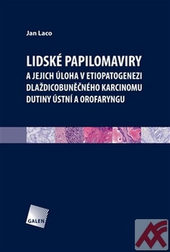 Lidské papilomaviry a jejich úloha v etiopatogenezi dlaždicobuněčného