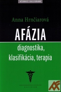 Afázia. Diagnostika, klasifikácia, terapia