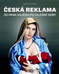 Česká reklama. Od pana Vajíčka po falešné soby