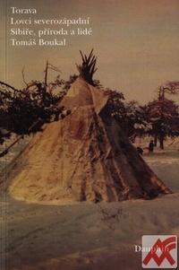 Torava - Lovci severozápadní Sibiře, příroda a lidé