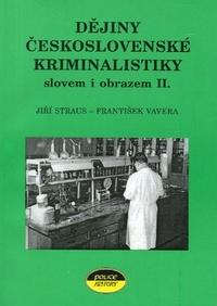 Dějiny československé kriminalistiky slovem i obrazem II.