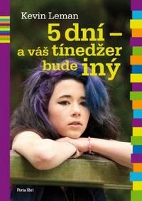 5 dní - a váš tínedžer bude iný