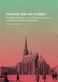 Postavení ženy na Plzeňsku ve druhé polovině 19. a na počátku 20. století