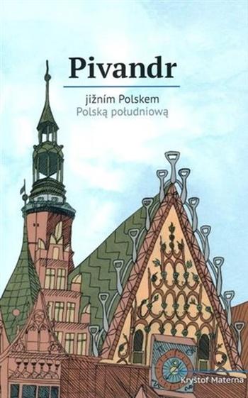 Pivandr jižním Polskem