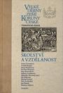 Velké dějiny zemí Koruny české - Školství a vzdělanost