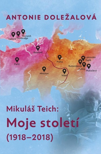 Mikuláš Teich: Moje století (1918-2018)