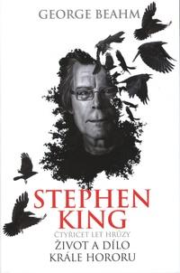 Stephen King. Čtyřicet let hrůzy, život a dílo krále hororu