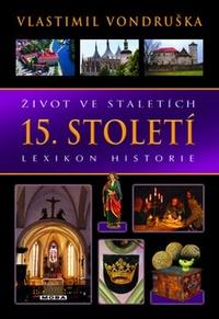 Život ve staletích - 15. století. Lexikon historie