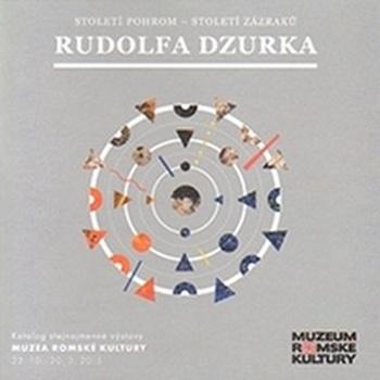Století pohrom - století zázraků Rudolfa Dzurka